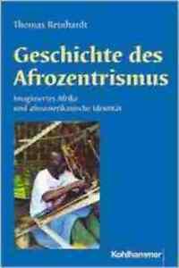 Geschichte des Afrozentrismus von Thomas Reinhardt (2007, Gebundene Ausgabe) - Deutschland - Rücknahmen akzeptiert - Deutschland