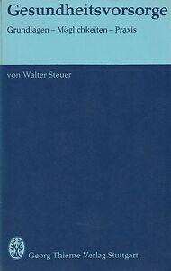 Gesundheitsvorsorge-Grundlagen-Moeglichkeiten-Praxis-v-Walter-Steuer