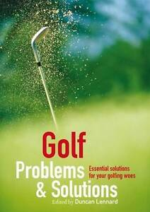 Golf-Problems-and-Solutions-Find-the-Answers-to-All-Your-Golfing-Woes-NEW-Book