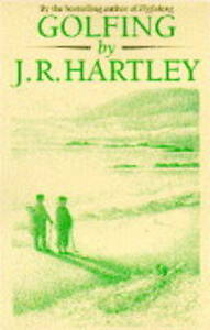 Golfing by J.R. Hartley by Michael Russe...