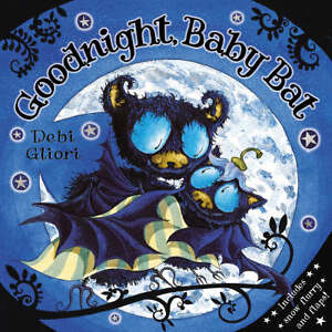 Goodnight, Baby Bat! by Debi Gliori (Pap...