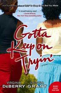 Gotta Keep on Tryin' : A Novel by Virgin...