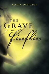 The Grave of the Fireflies by Alycia Dav...