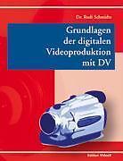 Grundlagen der digitalen Videoproduktion...