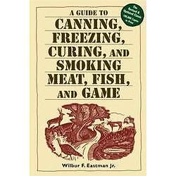 A Guide to Canning, Freezing, Curing and...