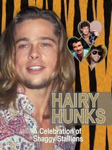 Hairy Hunks : A Celebration of Shaggy St...