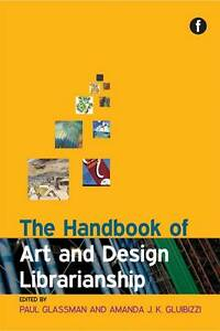 The Handbook of Art and Design Librarian...