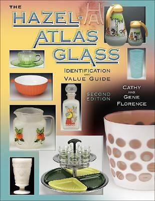 The Hazel Atlas Glass by Cathy Florence and Gene Florence 2008
