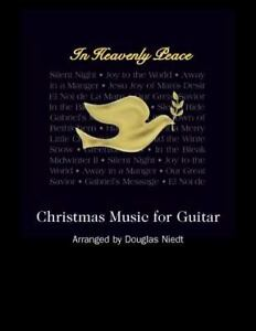 In Heavenly Peace: Christmas Music for Guitar, Arranged Douglas Niedt