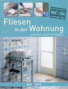 heimwerken fliesen in der wohnung planen und verlegen w nde boden ebay. Black Bedroom Furniture Sets. Home Design Ideas