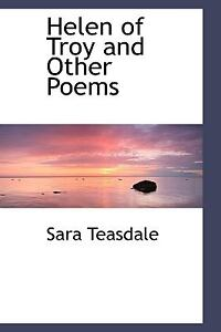 Helen of Troy and Other Poems by Sara Te...
