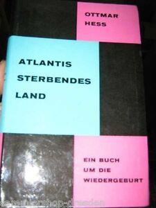 Hess-Ottmar-Atlantis-sterbendes-Land-ein-Nuesslein-Buch-um-die-Wiedergeburt