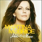 Hits and More by Martina McBride (CD, Ja...