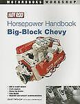 Hot Rod Horsepower Handbook,Big-Block Chevy , 2006 publication Dsvid Friburgr