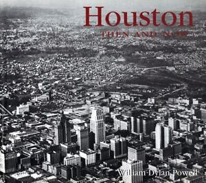 Houston Then and Now by William Dylan Po...