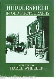 Huddersfield-in-Old-Photographs-H-Wheeler-Local-History-Nostalgia-Yorkshire