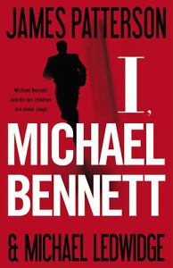 I, Michael Bennett by James Patterson an...