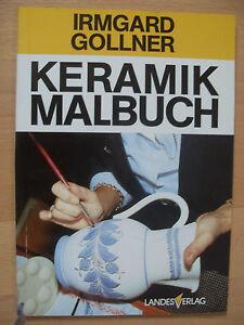 **IRMARD GOLLNER - Keramik Malbuch ** M - <span itemprop=availableAtOrFrom>hier und dort, Deutschland</span> - **IRMARD GOLLNER - Keramik Malbuch ** M - hier und dort, Deutschland