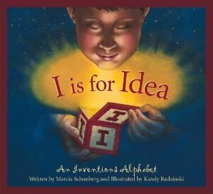 I Is for Idea : An Inventions Alphabet b...