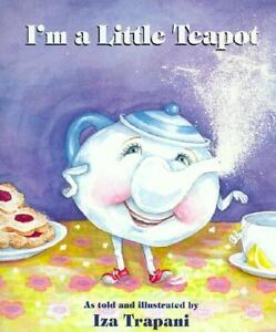 I'm a Little Teapot by Iza Trapani (1998...