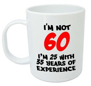 I 39 m not 60 mug funny 60th birthday gifts presents for men women gift ideas ebay - Mens th gift ideas ...