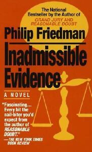 Inadmissible Evidence by Philip Friedman...