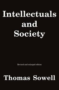 Intellectuals and Society by Thomas Sowe...