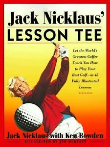 Jack Nicklaus' Lesson Tee : Let the Worl...
