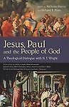 Jesus, Paul and the People of God : A Th...