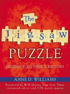 The Jigsaw Puzzle Piecing Together a History by Anne D. Williams 2004