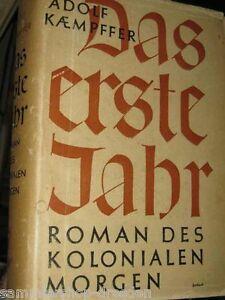 Kaempfer-Adolf-Das-erste-Jahr-Roman-einens-Kolonialen-Morgen-1940