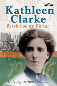 Kathleen Clarke: Revolutionary Woman by ...
