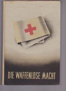 Kernmayr-H-G-Die-Waffenlose-Macht-Werden-und-Wirken-des-Roten-Kreuzes
