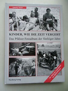 Kinder-wie-die-Zeit-vergeht-Pfaelzer-Fotoalbum-der-fuenfziger-Jahre-1-Aufl-2001