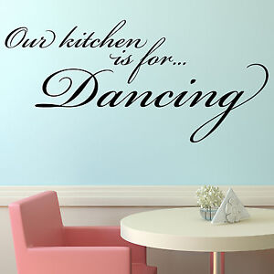 Kitchen wall sticker our kitchen is for dancing dining for Ebay dining room wall art