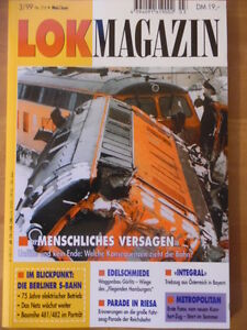 LOK-MAGAZIN-216-Mai-Jun-1999-Unfaelle-Berliner-S-Bahn-Waggonbau-Goerlitz-Integral