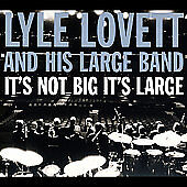 LYLE LOVETT ~It's Not Big It's Large SEALED CD & DVD Deluxe Edition ~ NEW in Music, CDs | eBay