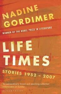 Life Times: Stories 1952-2007 by Nadine ...