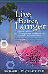 Live Better, Longer: The Science Behind the Amazing Health Benefits of OPCs... in Books, Nonfiction | eBay