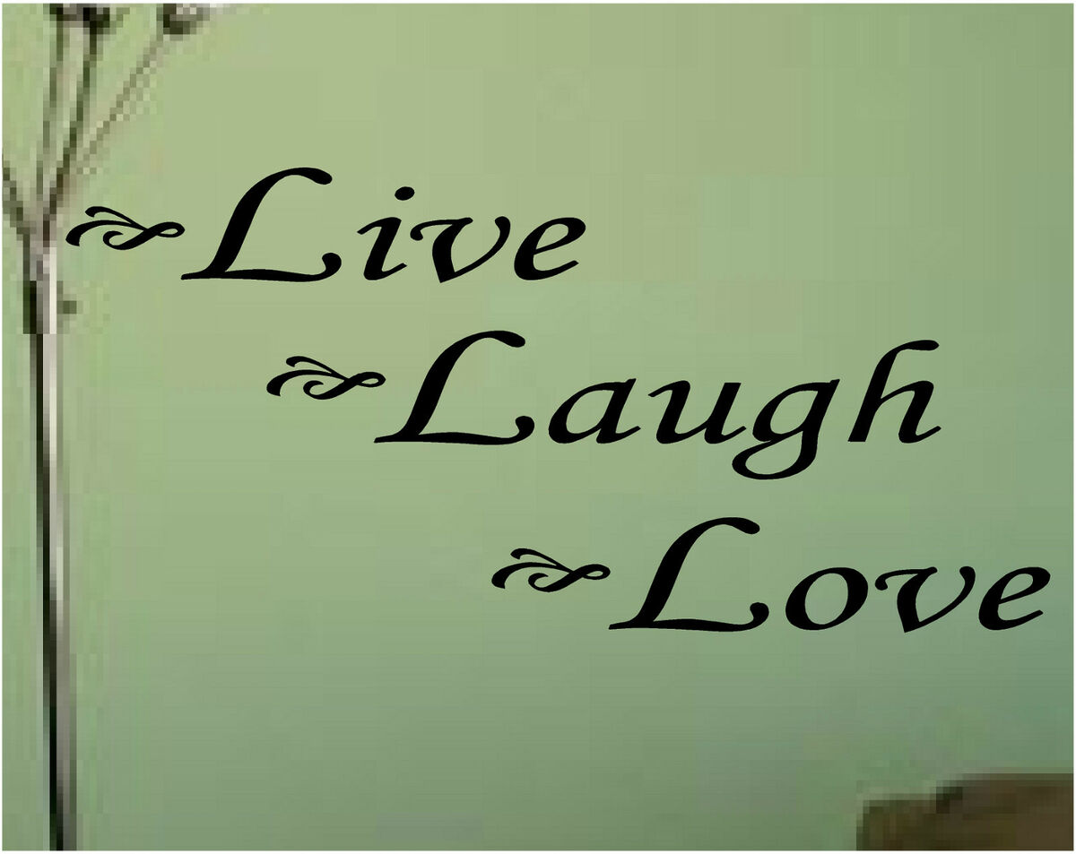 live laugh love wall quotes quotesgram. Black Bedroom Furniture Sets. Home Design Ideas