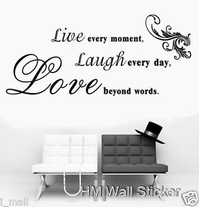 """""""Live Every Moment Laugh Every Day Love Beyond Words"""" Wall ..."""