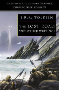 The Lost Road and Other Writings: Langua...