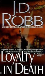 Loyalty in Death 9 by J. D. Robb (1999, ...
