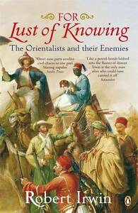 For Lust of Knowing: The Orientalists an...