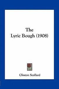 The Lyric Bough: -1904 Clinton Scollard