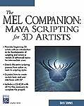 The MEL Companion : Maya Scripting for 3...