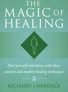 The Magic of Healing: Heal Yourself and ...