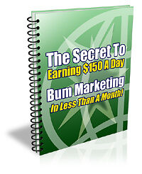 Make $150 A Day With Bum Marketing Secrets... (EBOOK-PDF FILE) in Everything Else, Information Products, Other | eBay