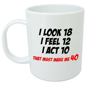 Makes me 40 mug funny 40th birthday gifts presents for men women gift ideas ebay - Mens th gift ideas ...
