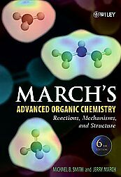 March's Advanced Organic Chemistry: Reactions, Mechanisms, and Structure by...